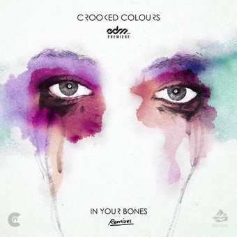 Crooked Colours - In Your Bones(In Your Bones)