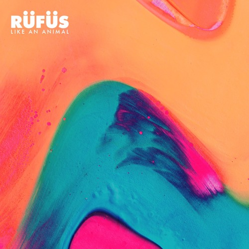 RÜFÜS - Like an Animal(Like an Animal)
